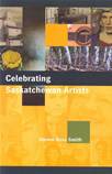 Cover Photo: Celebrating Saskatchewan Artists